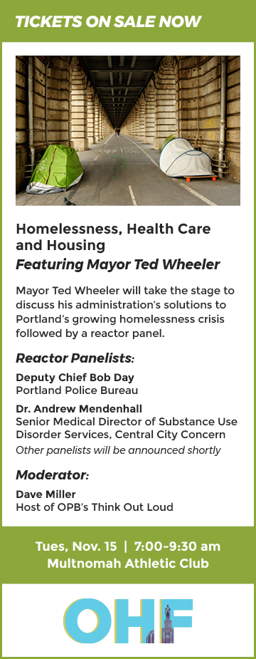 OHF Breakfast Forum 11/15/2018 Homelessness, Health Care and Housing Featuring Mayor Ted Wheeler